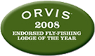 Orvis 2008 Endorsed Fly-Fishing Lodge Of The Year